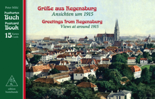 Grüße aus Regensburg / Greetings from Regensburg - Ansichten um 1915 / Views at around 1915